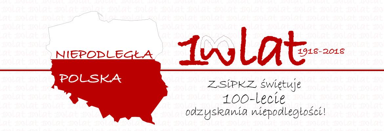 ZSiPKZ świętuje 100-lecie odzyskania niepodległości!